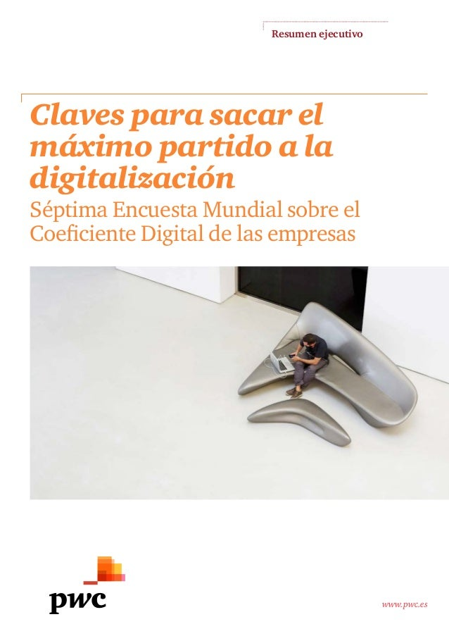 www.pwc.es Claves para sacar el máximo partido a la digitalización Séptima Encuesta Mundial sobre el Coeficiente Digital d...