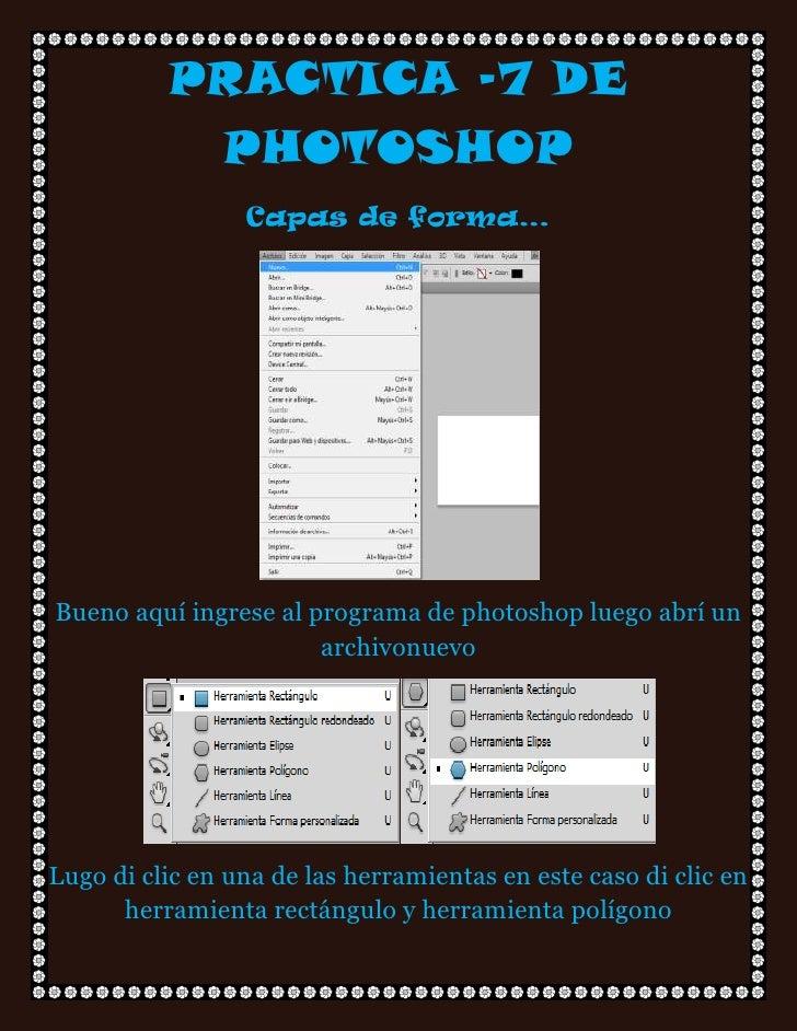 PRACTICA -7 DE           PHOTOSHOP                 Capas de forma…Bueno aquí ingrese al programa de photoshop luego abrí u...