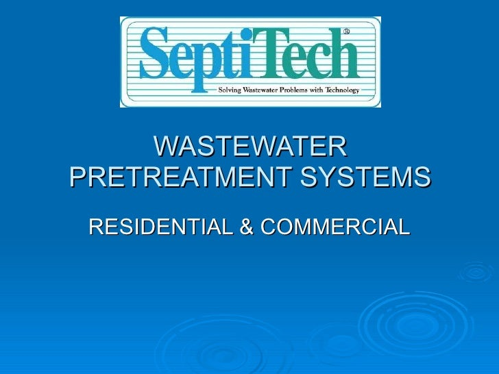 WASTEWATER PRETREATMENT SYSTEMS RESIDENTIAL & COMMERCIAL