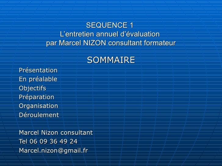 SEQUENCE 1            L'entretien annuel d'évaluation        par Marcel NIZON consultant formateur                     SOM...