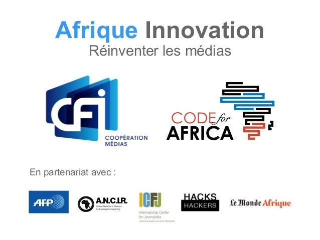 Afrique Innovation Réinventer les médias En partenariat avec :