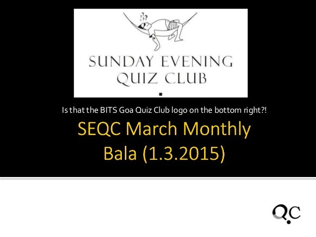 Is that the BITS Goa Quiz Club logo on the bottom right?!