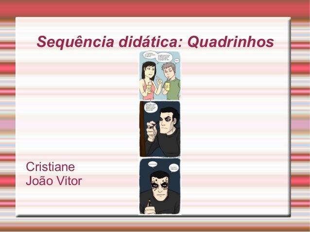 Sequência didática: Quadrinhos Cristiane João Vitor