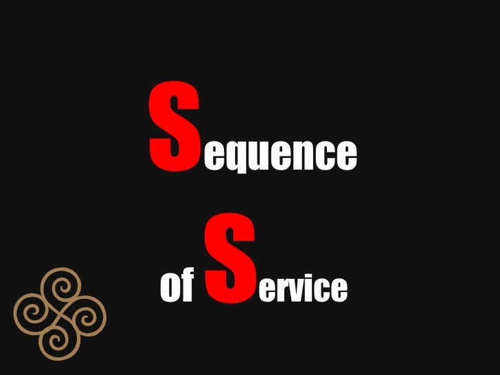 S equence of  S ervice