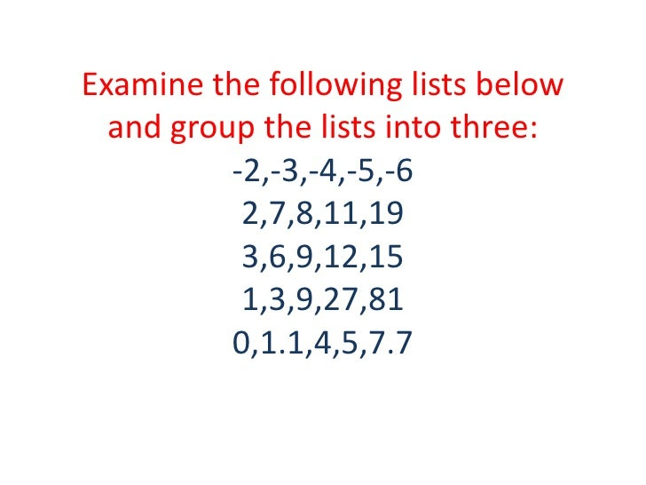 Examine the following lists below  and group the lists into three:          -2,-3,-4,-5,-6           2,7,8,11,19          ...