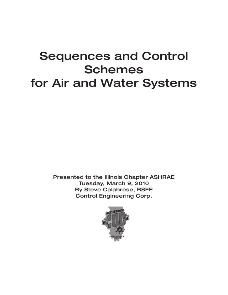 Sequences and Control          Schemes for Air and Water Systems        Presented to the Illinois Chapter ASHRAE          ...