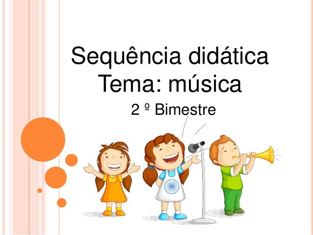 Sequência didática Tema: música 2 º Bimestre