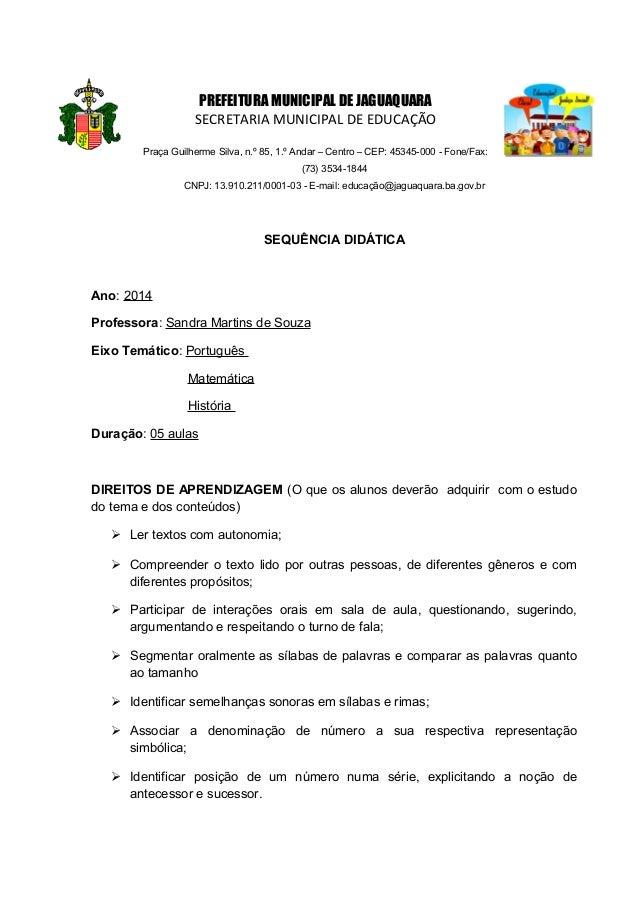 PREFEITURA MUNICIPAL DE JAGUAQUARA  SECRETARIA MUNICIPAL DE EDUCAÇÃO  Praça Guilherme Silva, n.º 85, 1.º Andar – Centro – ...