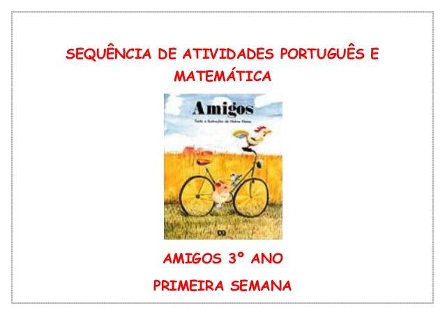 SEQUÊNCIA DE ATIVIDADES PORTUGUÊS E MATEMÁTICA AMIGOS 3º ANO PRIMEIRA SEMANA
