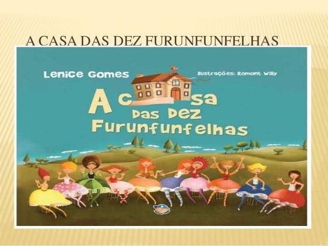 A CASA DAS DEZ FURUNFUNFELHAS
