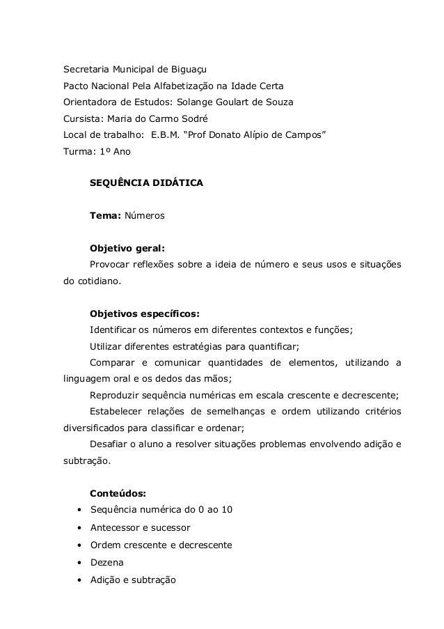 Secretaria Municipal de Biguaçu Pacto Nacional Pela Alfabetização na Idade Certa Orientadora de Estudos: Solange Goulart d...