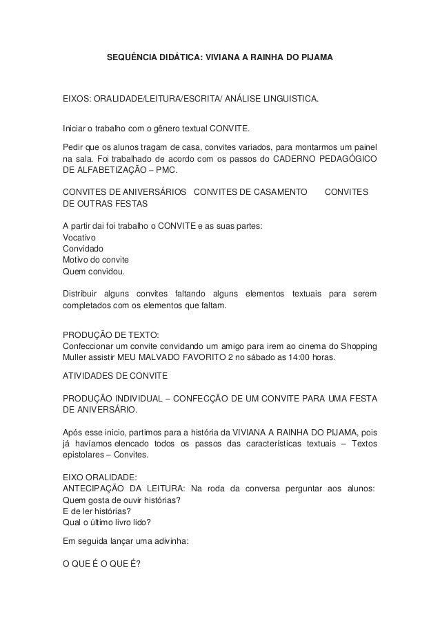 SEQUÊNCIA DIDÁTICA: VIVIANA A RAINHA DO PIJAMA EIXOS: ORALIDADE/LEITURA/ESCRITA/ ANÁLISE LINGUISTICA. Iniciar o trabalho c...
