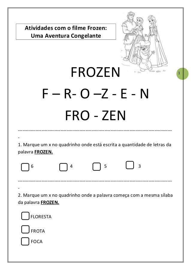 1 Atividades com o filme Frozen: Uma Aventura Congelante FROZEN F – R- O –Z - E - N FRO - ZEN ----------------------------...