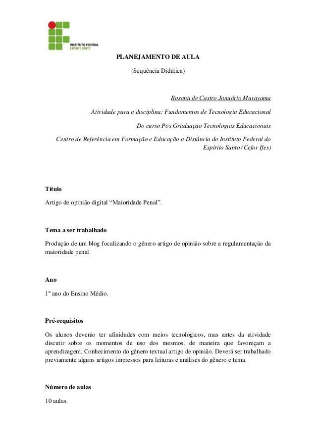 PLANEJAMENTO DE AULA (Sequência Didática) Rosana de Castro Januário Murayama Atividade para a disciplina: Fundamentos de T...