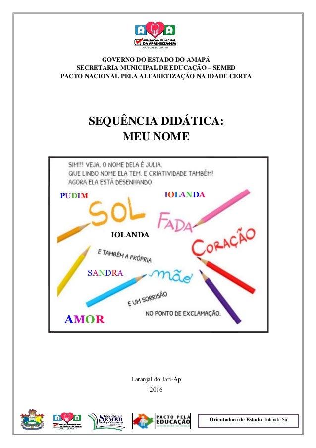 Orientadora de Estudo: Iolanda Sá GOVERNO DO ESTADO DO AMAPÁ SECRETARIA MUNICIPAL DE EDUCAÇÃO – SEMED PACTO NACIONAL PELA ...
