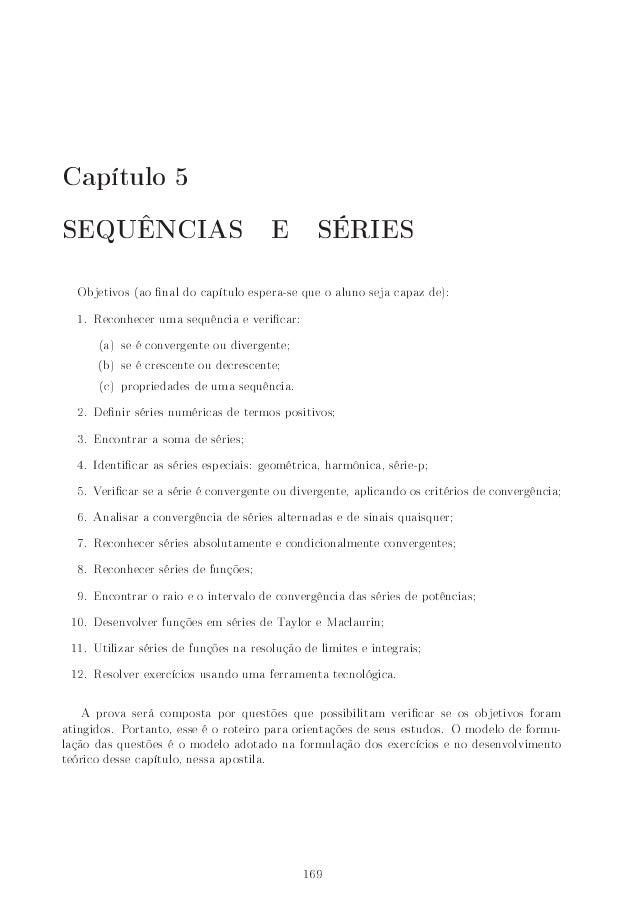 Capítulo 5 SEQUÊNCIAS E SÉRIES Objetivos (ao nal do capítulo espera-se que o aluno seja capaz de): 1. Reconhecer uma sequê...