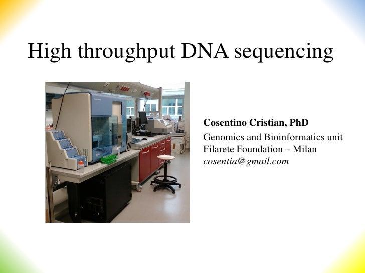 High throughput DNA sequencing                    Cosentino Cristian, PhD                  Genomics and Bioinformatics uni...