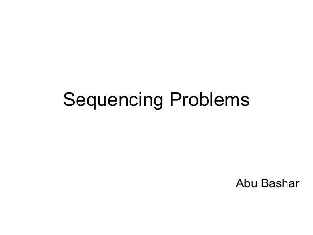 Sequencing Problems Abu Bashar