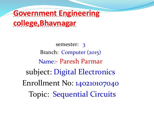 Government Engineering college,Bhavnagar semester: 3 Branch: Computer (2015) Name:- Paresh Parmar subject: Digital Electro...