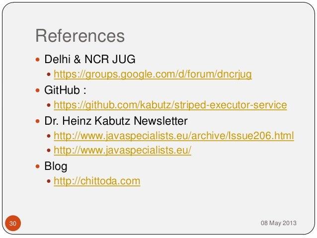 References08 May 201330 Delhi & NCR JUG https://groups.google.com/d/forum/dncrjug GitHub : https://github.com/kabutz/s...