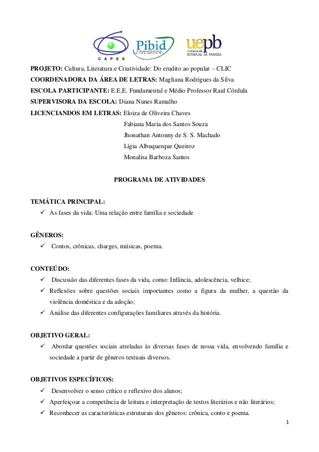 1 PROJETO: Cultura, Literatura e Criatividade: Do erudito ao popular – CLIC COORDENADORA DA ÁREA DE LETRAS: Magliana Rodri...