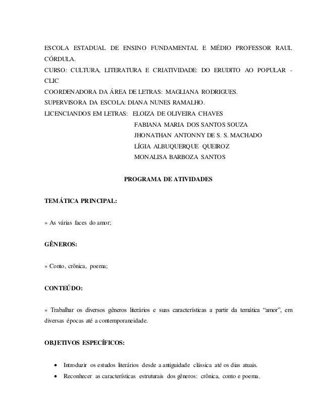 ESCOLA ESTADUAL DE ENSINO FUNDAMENTAL E MÉDIO PROFESSOR RAUL CÓRDULA. CURSO: CULTURA, LITERATURA E CRIATIVIDADE: DO ERUDIT...