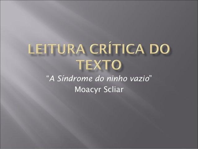 """""""A Síndrome do ninho vazio""""Moacyr Scliar"""