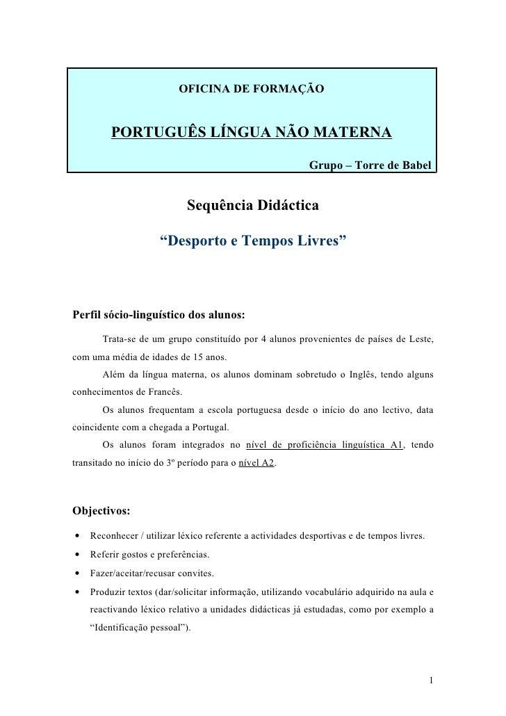 OFICINA DE FORMAÇÃO         PORTUGUÊS LÍNGUA NÃO MATERNA                                                          Grupo – ...