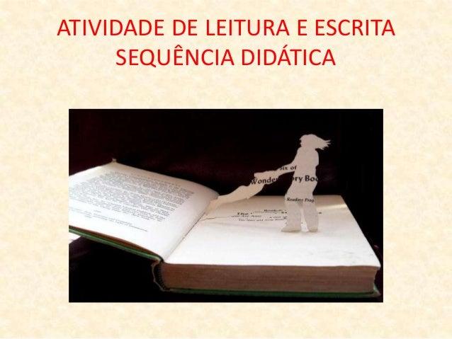 ATIVIDADE DE LEITURA E ESCRITASEQUÊNCIA DIDÁTICA