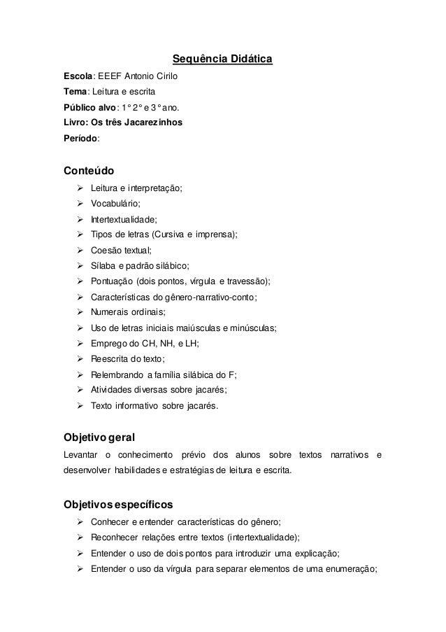 Sequência Didática  Escola: EEEF Antonio Cirilo  Tema: Leitura e escrita  Público alvo: 1° 2° e 3° ano.  Livro: Os três Ja...