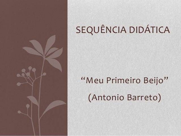 """""""Meu Primeiro Beijo""""(Antonio Barreto)SEQUÊNCIA DIDÁTICA"""