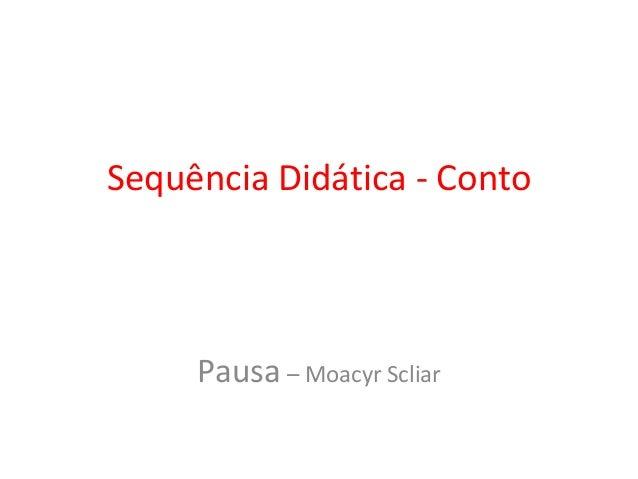 Sequência Didática - ContoPausa – Moacyr Scliar