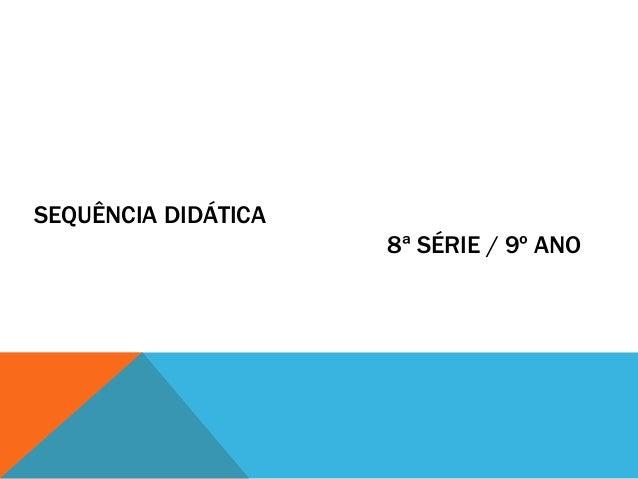 SEQUÊNCIA DIDÁTICA8ª SÉRIE / 9º ANO