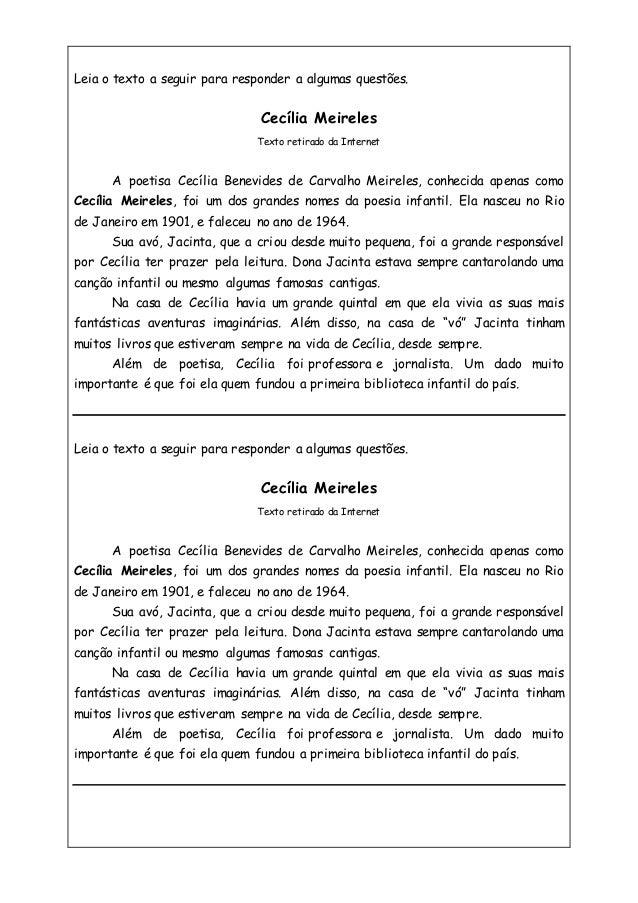 Leia o texto a seguir para responder a algumas questões. Cecília Meireles Texto retirado da Internet A poetisa Cecília Ben...