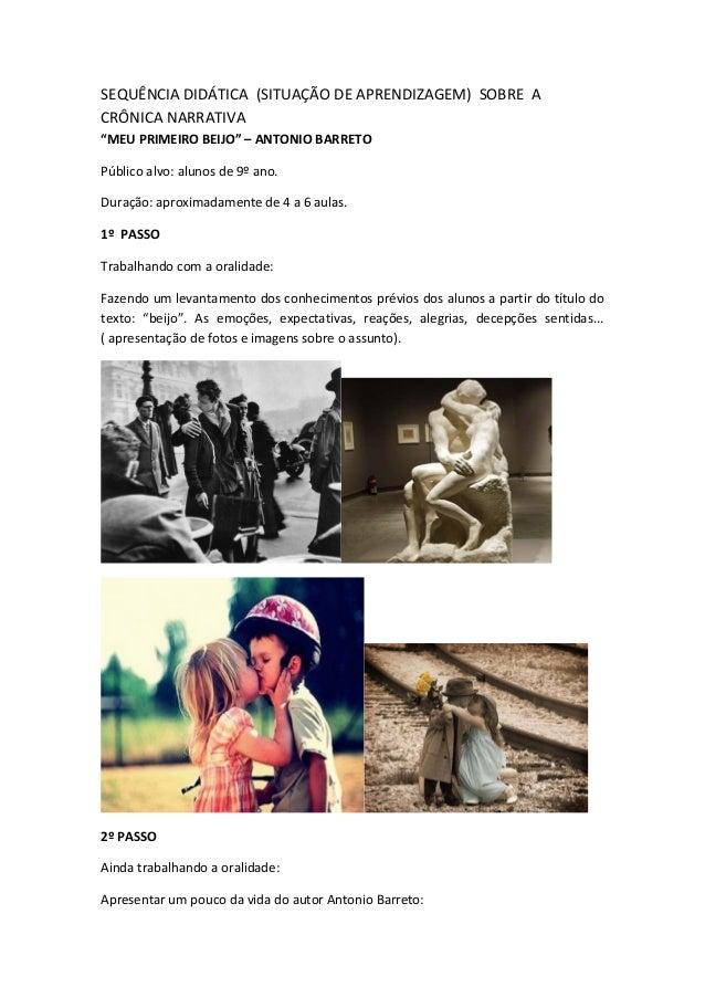 """SEQUÊNCIA DIDÁTICA (SITUAÇÃO DE APRENDIZAGEM) SOBRE ACRÔNICA NARRATIVA""""MEU PRIMEIRO BEIJO"""" – ANTONIO BARRETOPúblico alvo: ..."""