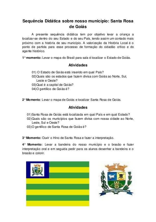 Sequência Didática sobre nosso município: Santa Rosa de Goiás A presente sequência didática tem por objetivo levar a crian...