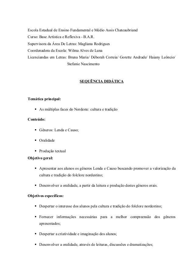 Escola Estadual de Ensino Fundamental e Médio Assis Chateaubriand Curso: Base Artística e Reflexiva - B.A.R. Supervisora d...
