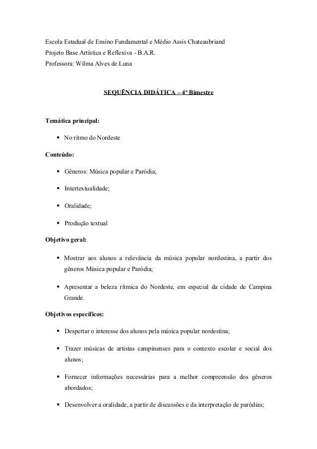 Escola Estadual de Ensino Fundamental e Médio Assis Chateaubriand Projeto Base Artística e Reflexiva - B.A.R. Professora: ...