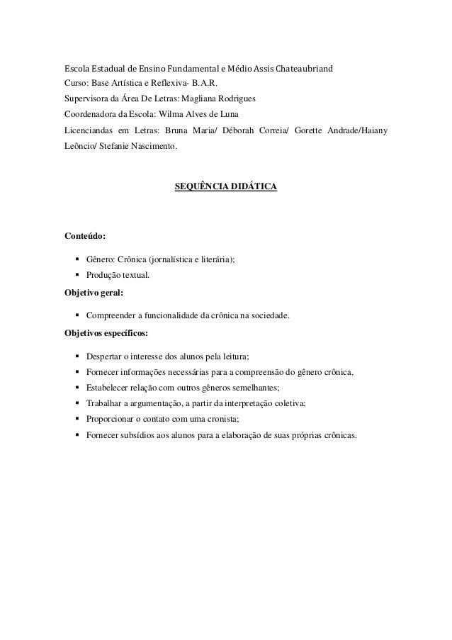 Escola Estadual de Ensino Fundamental e Médio Assis Chateaubriand Curso: Base Artística e Reflexiva- B.A.R. Supervisora da...