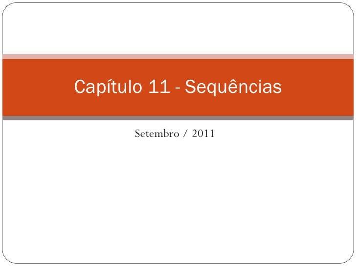 Setembro / 2011 Capítulo 11 - Sequências