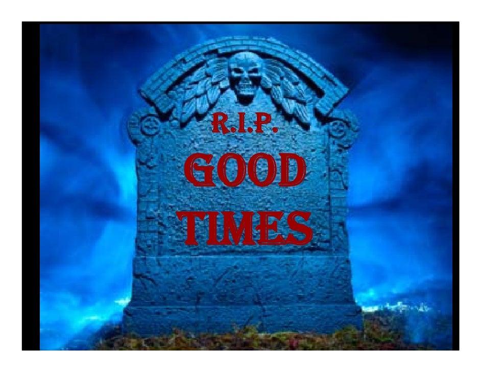 R.I.P. GOOD TIMES