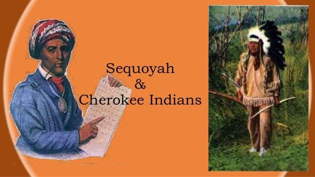 Sequoyah & Cherokee Indians
