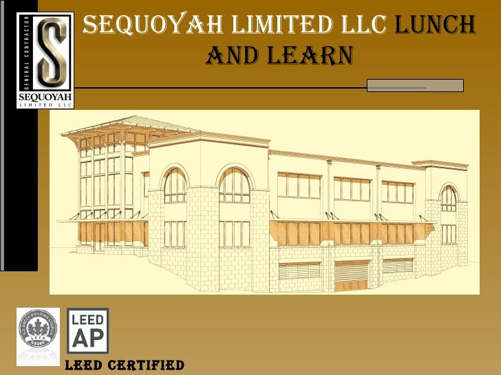 Sequoyah limited llc  lunch and learn Leed Certified