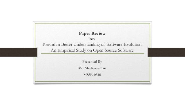Paper Review on Towards a Better Understanding of Software Evolution: An Empirical Study on Open Source Software Presented...