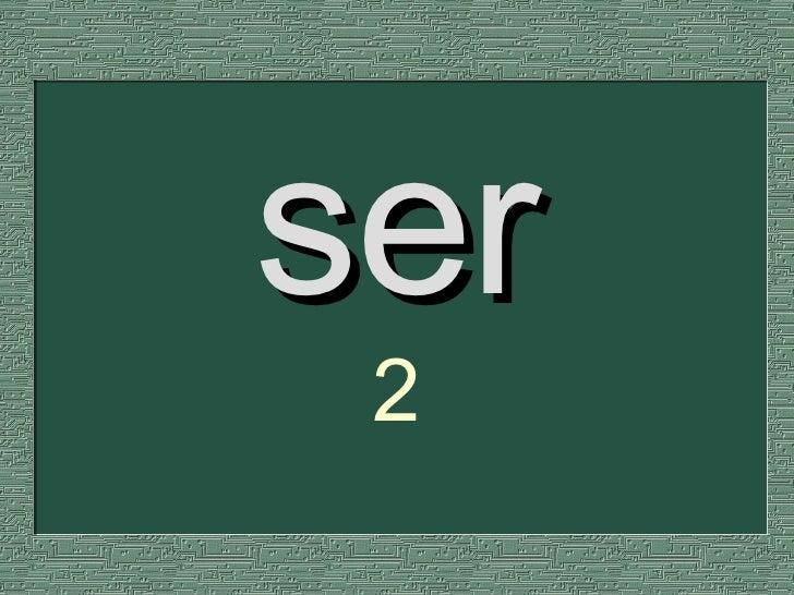 ser 2