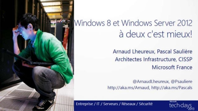 Windows 8 et Windows Server 2012: à deux c'est mieux!