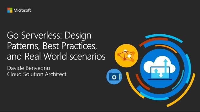 Go Serverless - Best Practices, Design Patterns, and Real World Scenarios Slide 3