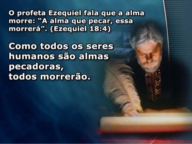 Resultado de imagem para A Alma Que Pecar, Essa Morrerá (Ezequiel 18)