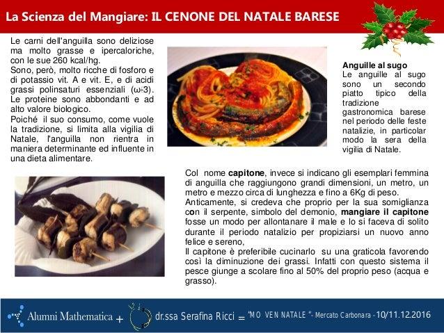 """10/11.12.2016 La Scienza del Mangiare: IL CENONE DEL NATALE BARESE + = """"MO VEN NATALE """"- Mercato Carbonara -dr.ssa Serafin..."""