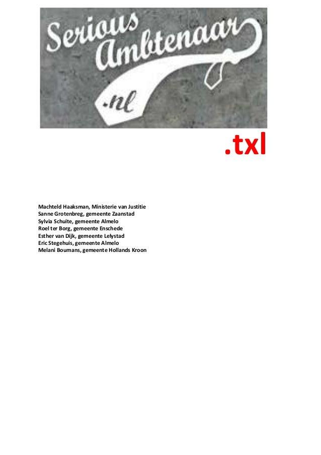 .txl Machteld Haaksman, Ministerie van Justitie Sanne Grotenbreg, gemeente Zaanstad Sylvia Schuite, gemeente Almelo Roel t...